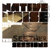 Native Noise returns with The Native Noise Collection Vol. 1 – The Seether Sessions