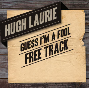 Hugh Laurie - Guess I'm a Fool Widget