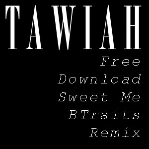 Tawiah - Sweet Me Remix Free Download