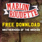 Marlon Roudette Brotherhood of the Broken Free Download Widget